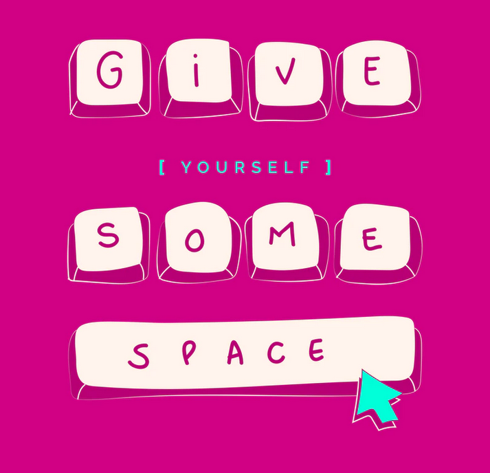 "How to care for yourself Pink image with text ""Give yourself some space"""