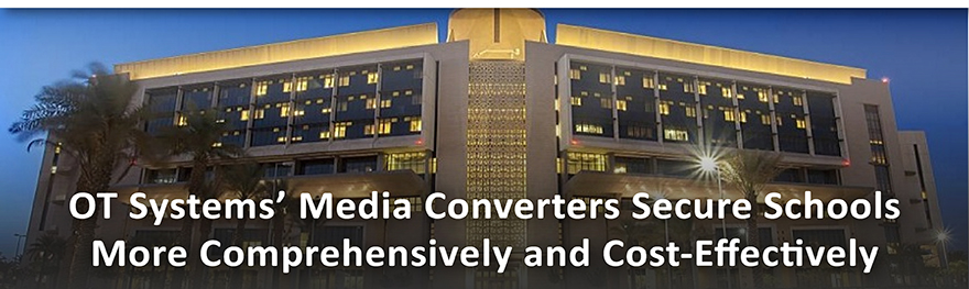 OT Systems' Media Converters Secure Schools More Comprehensively and