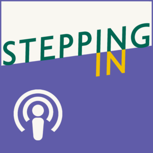 stepping in podcast