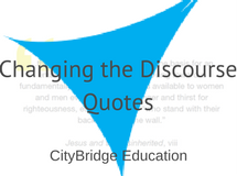 Changing the Discourse Quotes