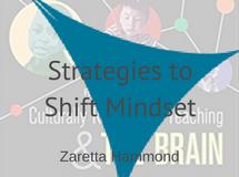 Shifting Mindset Strategies, Zaretta Hammond