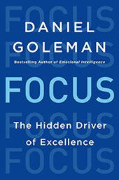 Daniel Goleman, Focus: The Hidden Driver of Excellence