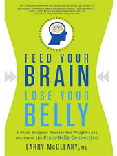 Larry McCleary, MD, Feed Your Brain, Lose Your Belly