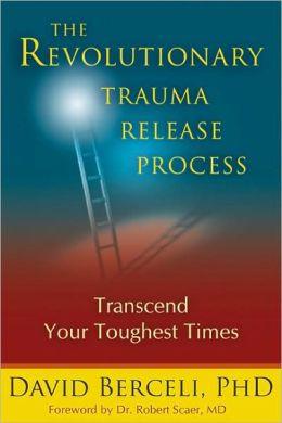 the revolutionary trauma release process by David Berceli, PhD