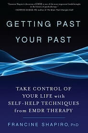 getting past your past by Francine Shapiro, PhD