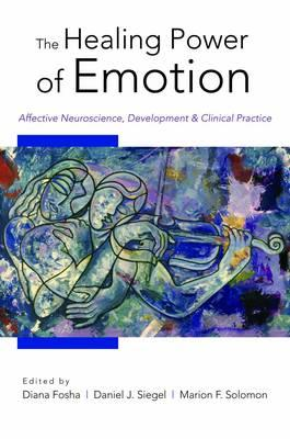 the healing power of emotion by Diana Fosha, PhD