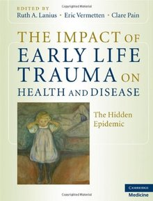 the impact of early life trauma on health by Ruth Lanius, MD, PhD