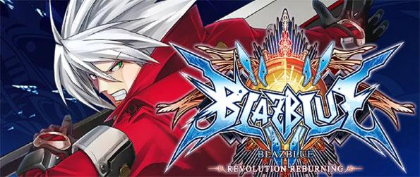 BlazBlue: Revolution Reburning - Try out the world-renowned fighting game of BlazBlue now and start climbing your way up the leaderboard!