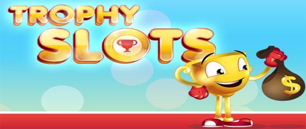 Trophy Slots - Ganar a lo grande en ligas y torneos en esta libre de Facebook Slots Juego