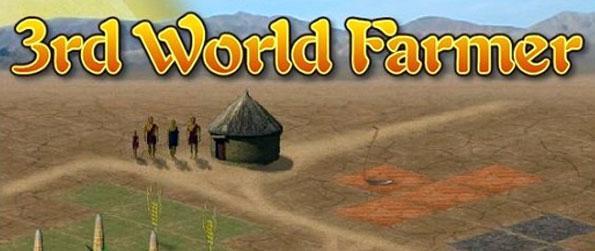 3rd World Farmer - Farm in the 3rd world and prosper into a progressive family in 3rd World Farmer.