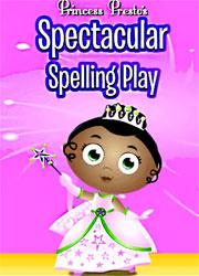 Princess Prestos: Spectacular Spelling Play