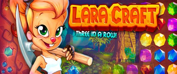 Lara Craft - Join a fun adventure where you get to dig for treasure in a fun new match 3 game.