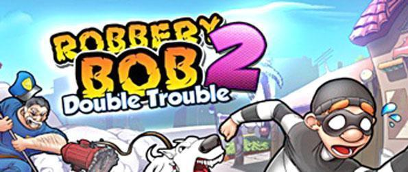 Robbery Bob 2: Double Trouble - Become a burglar and complete exciting missions in Robbery Bob 2: Double Trouble.