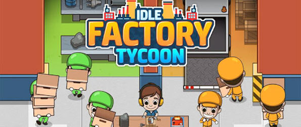 Idle Factory Tycoon - A really immersive idle game with a touch of Industrial Engineering!