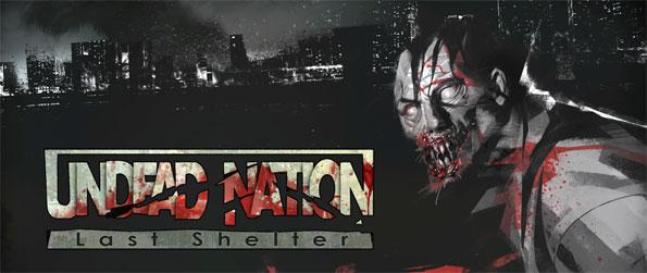 Undead Nation: Last Shelter - Survive in a world that's overwhelmed by the undead.