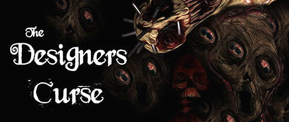 The Designer's Curse    - Another classic in the way of the first person horror genre. Superb!