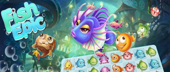 Fish Epic - Take a journey under the sea in this really cute match 3 game free on Facebook.