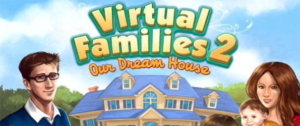 Virtual Families 2 - Raise a family in this stunning sim game!