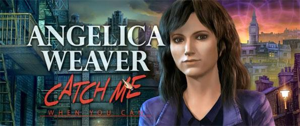Angelica Weaver: Catch Me When You Can - Take on the role of Angelica Weaver and travel through time as you investigate a series of murders in this stunning hidden object game.