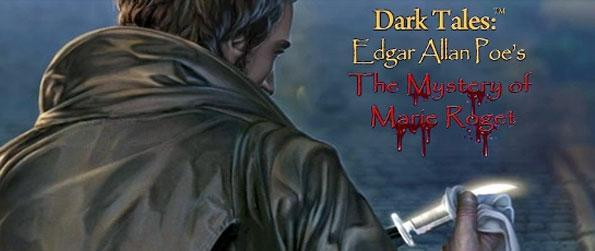 Dark Tales: Edgar Allan Poe's The Mystery of Marie Roget - Enjoy another great game from the Dark Tales series of games.