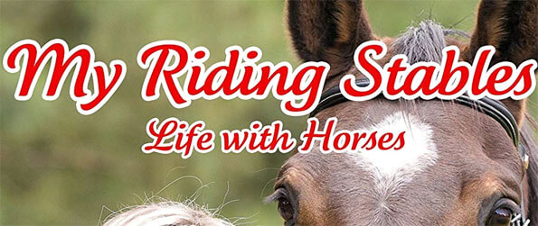 My Riding Stables - Life with Horses - Manage an equestrian estate, breed your horses and put your riding skills to the test!