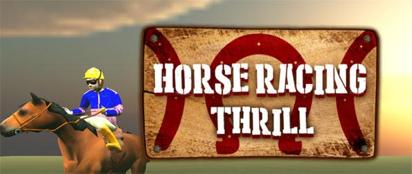 Horse Racing Thrill - Play this realistic and highly enjoyable horse racing game that's sure to impress.