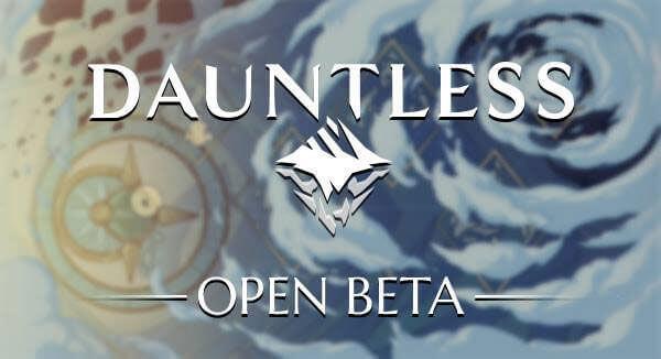 Dauntless Open Beta is Now Live!