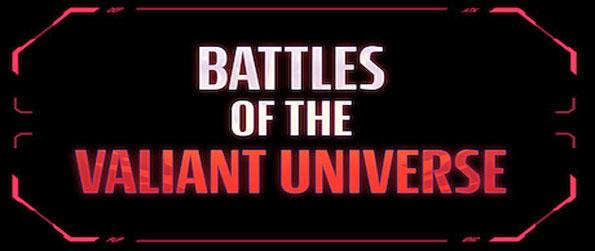 Battles of the Valiant Universe - Enjoy this awesome CCG that's been inspired by the hugely popular Valiant comics universe.