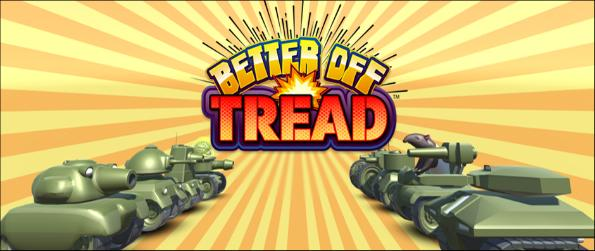 Better Off Tread - Drop into the battlefield in Better Off Tread and decimate your enemies with funny-looking tanks.