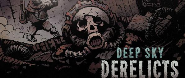 Deep Sky Derelicts - Set off to search and secure the fabled mothership in exchange for a life of comfort and luxury in Deep Sky Derelicts!