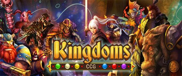 Kingdoms CCG - Enjoy a thrilling fat paced CCG with huge amounts of cards to pick from.