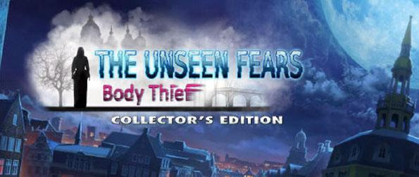 The Unseen Fears: Body Thief Collector's Edition - Find out what went on in the mysterious ritual that led to a young lady's death.