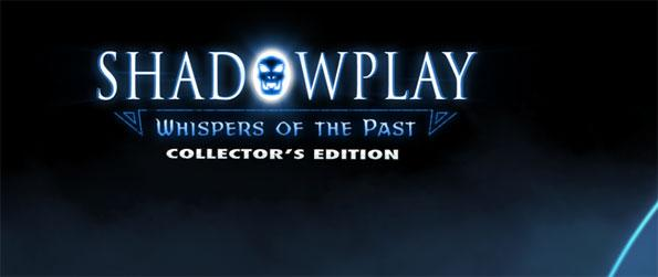 Shadowplay: Whispers of the Past Collector's Edition - Pursue the thief who stole the skull artifact.