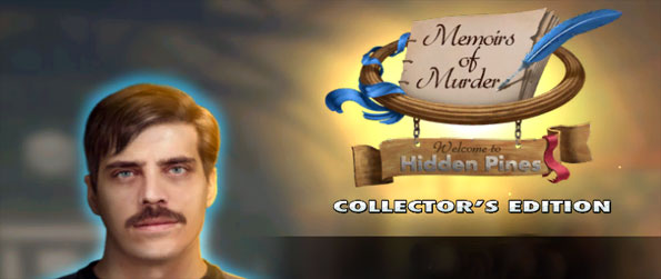 Memoirs of Murder: Welcome to Hidden Pines Collector's Edition - Solve the mystery of the murder of the mayor's wife.