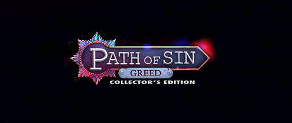 Path of Sin: Greed Collector's Edition - Figure out the mystery by using the evidence that you've collected.
