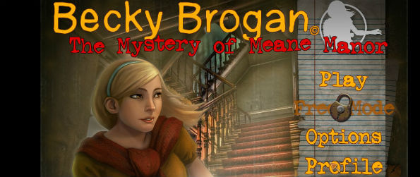 Becky Brogan: The Mystery of Meane Manor - Overall, Becky Brogan: The Mystery of Meane Manor shows another way to play an HO adventure that remains fun and interesting. And if you loved Nancy Drew before, there's no reason why you won't embrace this.