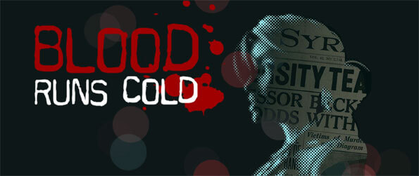 Blood Runs Cold - Investigate a series of murders in a gripping story line of Blood Runs Cold.
