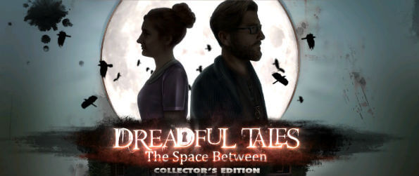 Dreadful Tales: The Space Between Collector's Edition - Navigate through forgotten histories and uncover the secrets hidden within the walls!