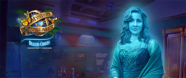 Mystery Tales: Dealer's Choices - Get hooked on this captivating hidden object game that's loaded with suspense filled moments.