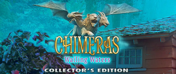 Chimeras - Wailing Waters Collector's Edition - Find out the source of the weird creatures and stop a malevolent force bent on destruction!