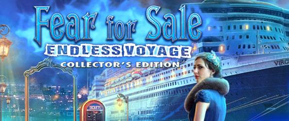 Fear for Sale: Endless Voyage Collector's Edition - Fear for Sale: Endless Voyage brings you back to the adventures of the famous journalist Emma Roberts. This time, you'll set foot in another ghostly encounter with the S.S. Virginia, a lurking luxury ocean liner that lures passengers to trap them in its eternal voyage.