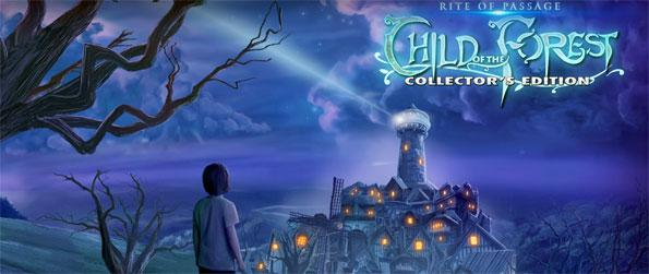 Rite of Passage: Child of the Forest - Tread carefully through the town of Willow Ridge as you attempt put an end to all its problems.