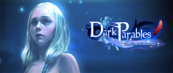Dark Parables: The Final Cinderella - 3 Women have turned to glass and you must investigate this mystery before another young woman is hurt.