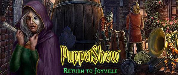 Puppetshow: Return to Joyville - Once again visit the mysterious puppet town of Joyville and uncover all its mysteries in this heart pumping sequel.
