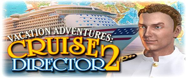 Vacation Adventures: Cruise Director 2 - Set off on an awesome cruise around the world in this great experience.