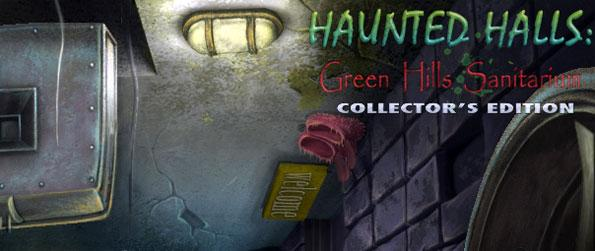Haunted Halls: Green Hills Sanitarium - Try to find your boyfriend after he headed to a mental asylum in search of clues.