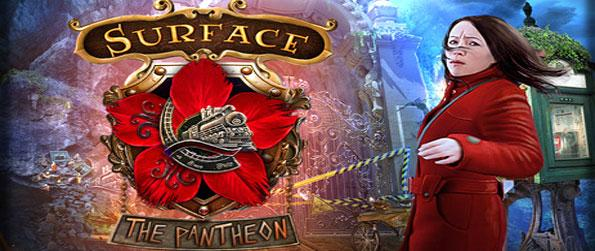 Surface: The Pantheon  - The Capital Express Train vanished in mysterious circumstances taking your Husband and Daughter with it.
