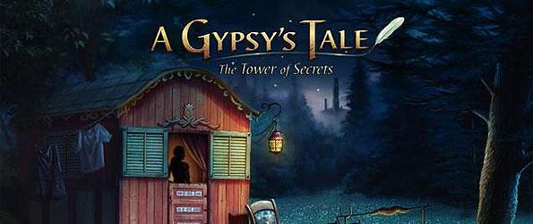A Gypsy's Tale: The Tower of Secrets - Assume the role of the mysterious gypsy, tasked to proceed to a hidden tower to free a woman who was kept hidden by an evil spirit.
