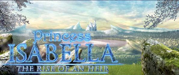 Princess Isabella: The Rise Of An Heir - Step into the shoes of Bella, a young girl with an unknown history.