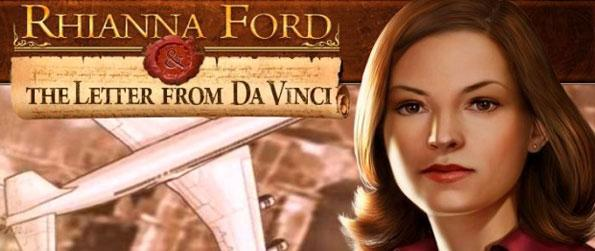 Rhianna Ford & The Da Vinci Letter - Use your Hidden Object skills to unveil the truth behind an ancient letter allegedly written by Da Vinci himself in this wonderful Hidden Object Adventure.
